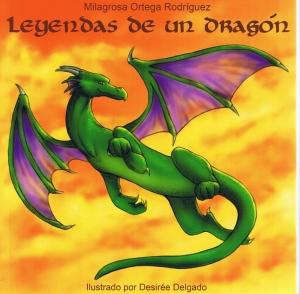 Leyendas de un dragón. Milagrosa Ortega Rodriguez. Ilustrado por Desirée Delgado.