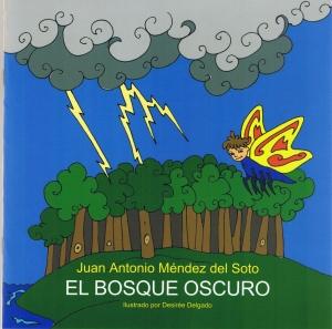 El bosque oscuro. Juan Antonio Méndez del Soto. Ilustrado por Desirée Delgado.