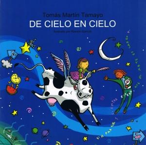 De cielo en cielo. Tomás Martín Tamayo. Ilustrado por Ramón Garrido.