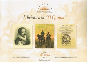 Ediciones del Quijote. Feria del libro mayo 2005. Exposición bibliográfica. Unión de bibliofilos extremeños.Ayuntamiento de Badajoz