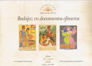 Badajoz en documentos ef�meros.  Feria del libro mayo 2003. Exposici�n bibliogr�fica. Uni�n de bibli�filos extreme�os. Ayuntamiento de Badajoz