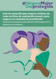 Guía de actuación para mujeres víctimas de trata con fines de explotación sexual y para mujeres en contextos de prostitución