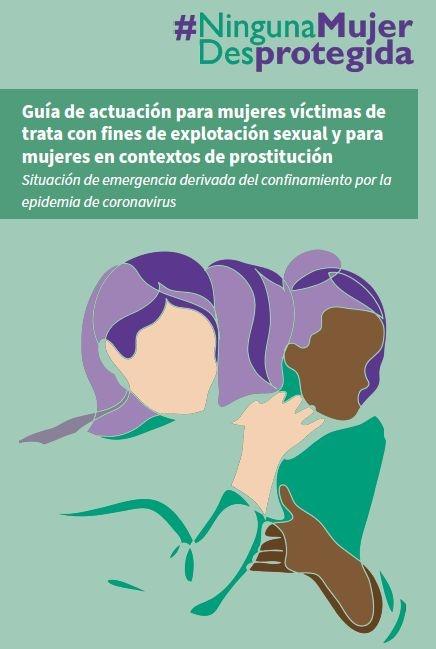 Gu�a de actuaci�n para mujeres v�ctimas de trata con fines de explotaci�n sexual y para mujeres en contextos de prostituci�n
